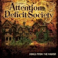 [Attention Deficit Society Songs from the Manor Album Cover]