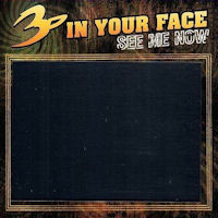 [3-D in Your Face See Me Now Album Cover]