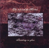 [The 3rd and the Mortal Painting on Glass Album Cover]