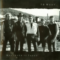 [78 West Whatever It Takes Album Cover]