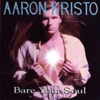 [Aaron Kristo Bare Your Soul Album Cover]