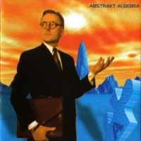 [Abstrakt Algebra Abstrakt Algebra Album Cover]
