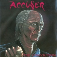 [Accuser The Conviction Album Cover]