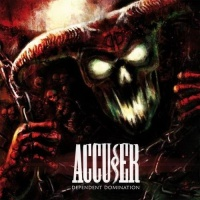 [Accuser Dependent Domination Album Cover]