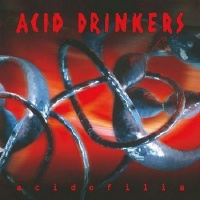 [Acid Drinkers Acidofilia Album Cover]