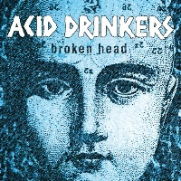 [Acid Drinkers Broken Head Album Cover]