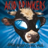 [Acid Drinkers High Proof Cosmic Milk Album Cover]