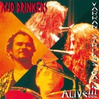 [Acid Drinkers Varran Strikes Back - Alive!!! Album Cover]