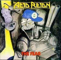 [Acid Reign The Fear Album Cover]