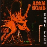 [Adam Bomb Bone Yard Album Cover]