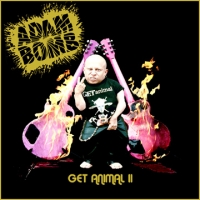 [Adam Bomb Get Animal: Number 2 Album Cover]