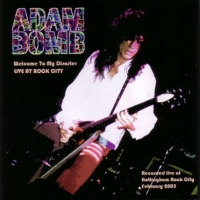 [Adam Bomb Welcome To My Disaster - Live At Rock City Album Cover]