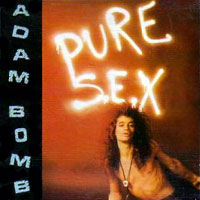 [Adam Bomb Pure S.E.X. Album Cover]