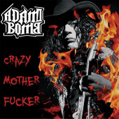 [Adam Bomb Crazy Mother Fucker Album Cover]
