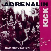 [Adrenalin Kick Bad Reputation Album Cover]