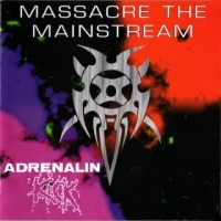 [Adrenalin Kick Massacre The Mainstream Album Cover]