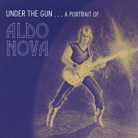 Aldo Nova Under the Gun... A Portrait of Aldo Nova Album Cover