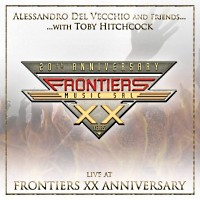 [Alessandro Del Vecchio And Friends Live at Frontiers XX Anniversary - With Toby Hitchcock Album Cover]