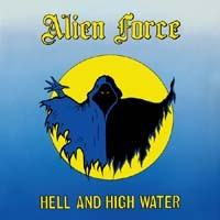 [Alien Force Hell and High Water Album Cover]