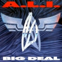 [A.L.I. Big Deal Album Cover]