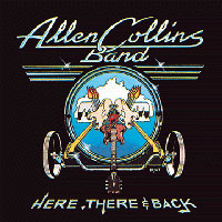 Allen Collins Band Here, There And Back Album Cover