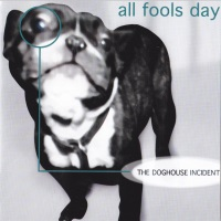 [All Fools Day The Doghouse Incident Album Cover]