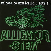 [Alligator Stew Welcome To Monticello ... Live Album Cover]