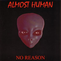 [Almost Human No Reason Album Cover]