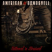 [American Bombshell Tattooed n Bruised Album Cover]