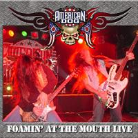 [American Dog Foamin' At The Mouth Live Album Cover]