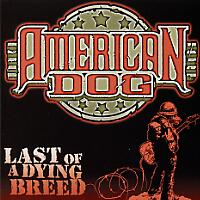 American Dog Last of a Dying Breed Album Cover