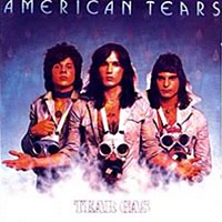 [American Tears Tear Gas Album Cover]