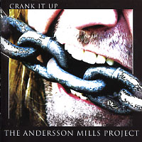 [The Andersson Mills Project Crank It Up Album Cover]