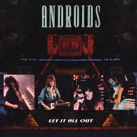 [Androids Let It All Out Album Cover]