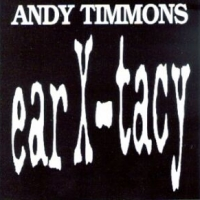 [Andy Timmons Ear X-Tacy Album Cover]