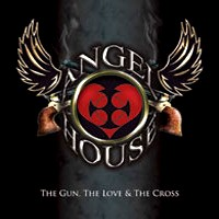 [Angel House The Gun, The Love and The Cross Album Cover]