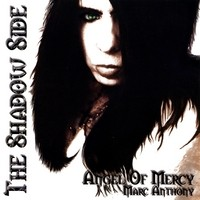 [Angel of Mercy - Marc Anthony The Shadow Side Album Cover]