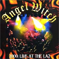 [Angel Witch 2000: Live At The LA2 Album Cover]