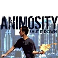 [Animosity Shut It Down Album Cover]