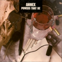 [Annex Powers That Be Album Cover]