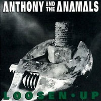 [Anthony and The Anamals Loosen Up Album Cover]