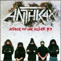 [Anthrax Attack of the Killer Bs Album Cover]