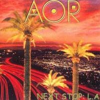 [AOR Next Stop L.A. Album Cover]
