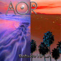 [AOR Return To L.A Album Cover]