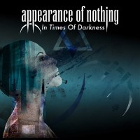 [Appearance Of Nothing In Times of Darkness Album Cover]