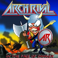 Arch Rival In The Face of Danger Album Cover