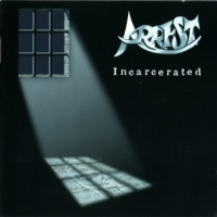 [Arrest Incarcerated Album Cover]
