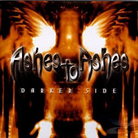[Ashes To Ashes Darker Side Album Cover]