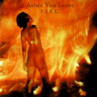 [Ashes You Leave Fire Album Cover]