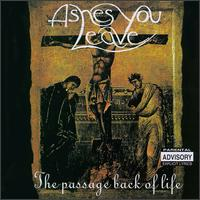 [Ashes You Leave The Passage Back To Life Album Cover]